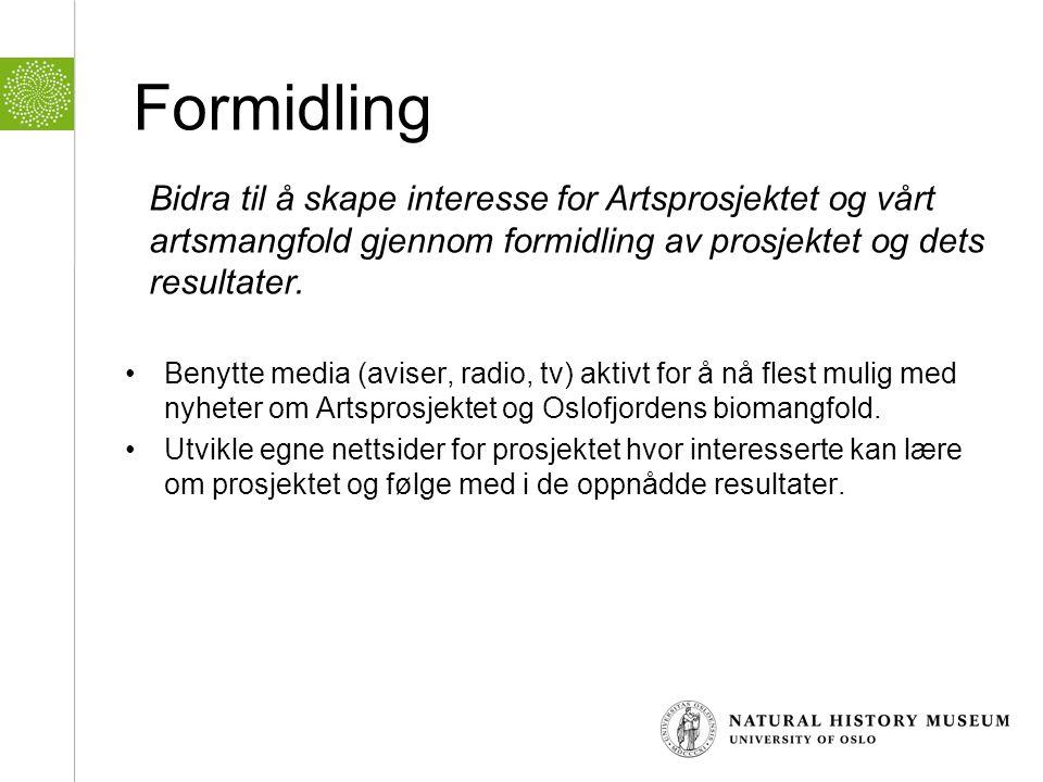 Formidling •Benytte media (aviser, radio, tv) aktivt for å nå flest mulig med nyheter om Artsprosjektet og Oslofjordens biomangfold. •Utvikle egne net