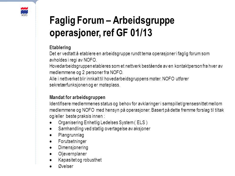 Faglig Forum – Arbeidsgruppe operasjoner, ref GF 01/13 Etablering Det er vedtatt å etablere en arbeidsgruppe rundt tema operasjoner i faglig forum som avholdes i regi av NOFO.