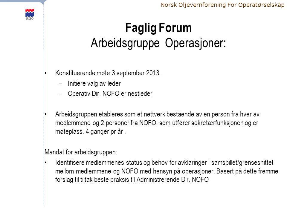 Norsk Oljevernforening For Operatørselskap Faglig Forum Arbeidsgruppe Operasjoner: •Konstituerende møte 3 september 2013.