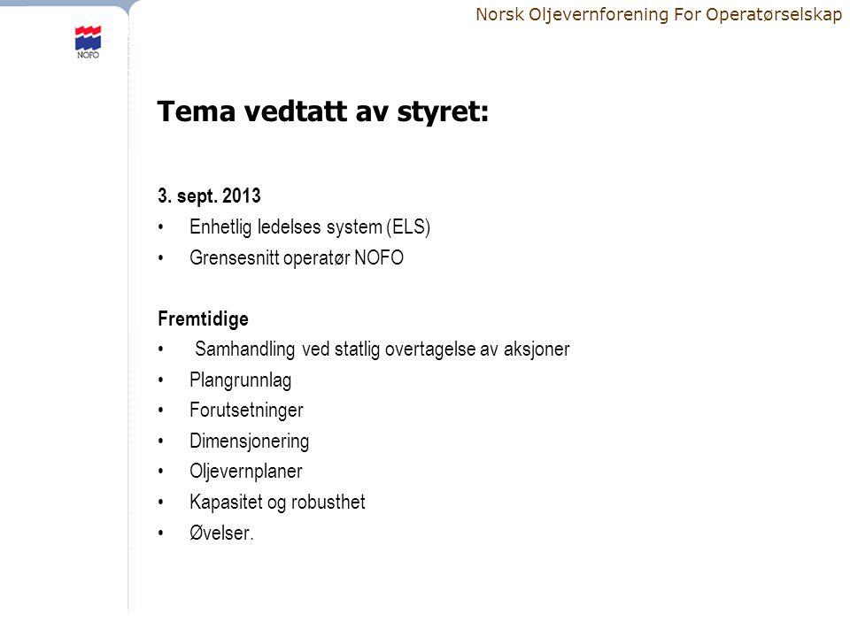 Norsk Oljevernforening For Operatørselskap Tema vedtatt av styret: 3.