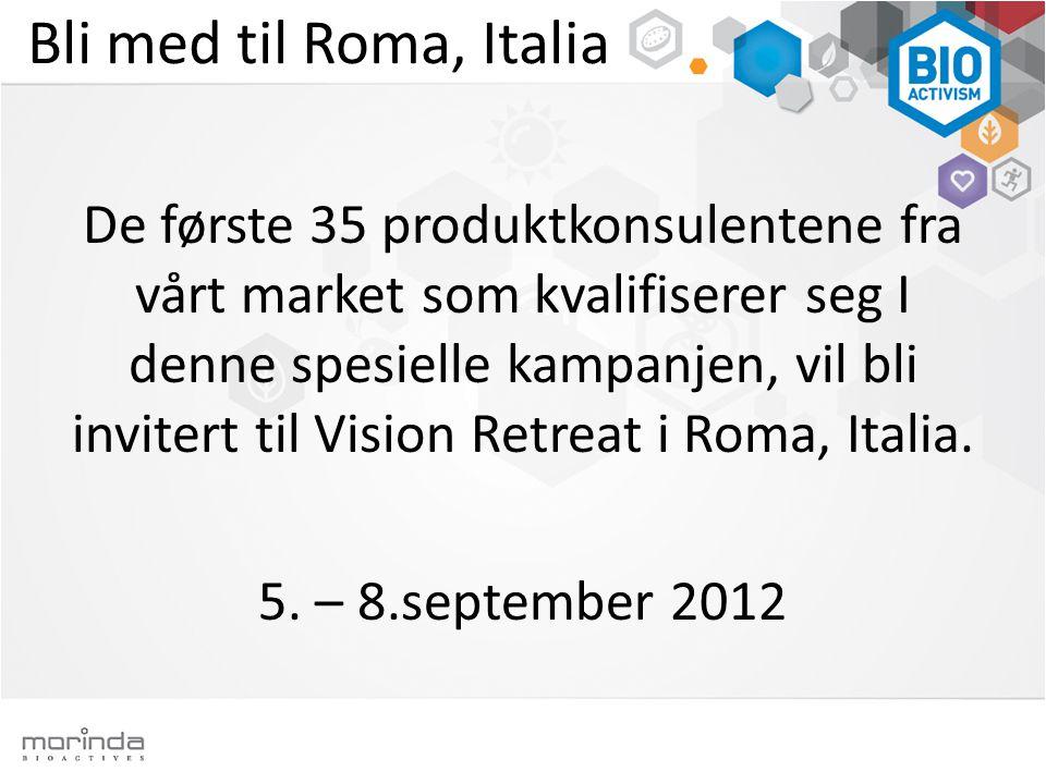 Bli med til Roma, Italia De første 35 produktkonsulentene fra vårt market som kvalifiserer seg I denne spesielle kampanjen, vil bli invitert til Vision Retreat i Roma, Italia.