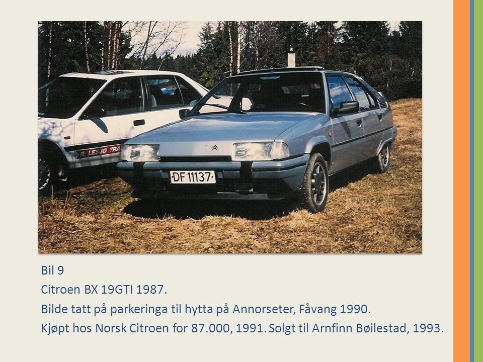 Bil 9 Citroen BX 19GTI 1987.Bilde tatt på parkeringa til hytta på Annorseter, Fåvang 1990.