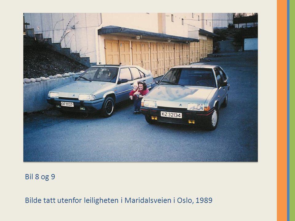 Bil 8 og 9 Bilde tatt utenfor leiligheten i Maridalsveien i Oslo, 1989