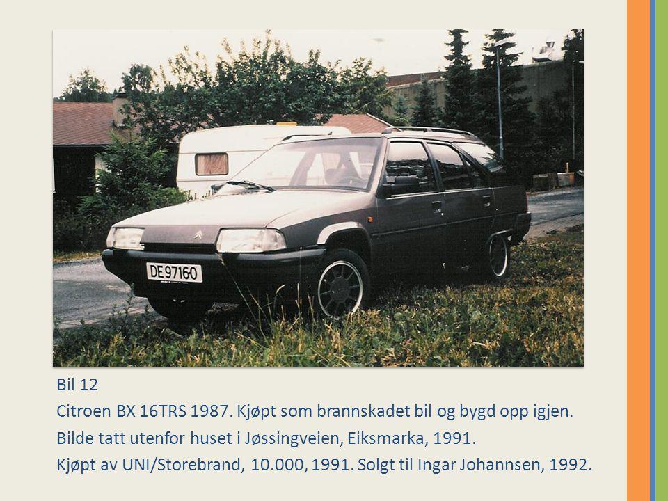 Bil 12 Citroen BX 16TRS 1987.Kjøpt som brannskadet bil og bygd opp igjen.