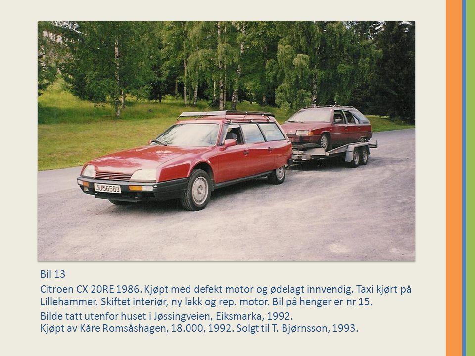 Bil 13 Citroen CX 20RE 1986.Kjøpt med defekt motor og ødelagt innvendig.