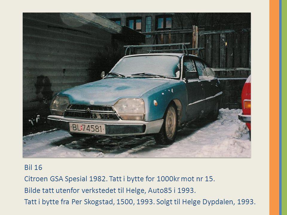 Bil 16 Citroen GSA Spesial 1982.Tatt i bytte for 1000kr mot nr 15.