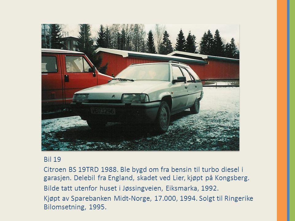 Bil 19 Citroen BS 19TRD 1988.Ble bygd om fra bensin til turbo diesel i garasjen.