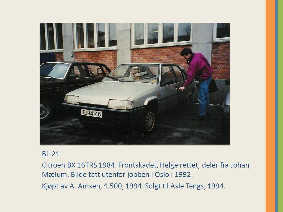 Bil 21 Citroen BX 16TRS 1984.Frontskadet, Helge rettet, deler fra Johan Mælum.