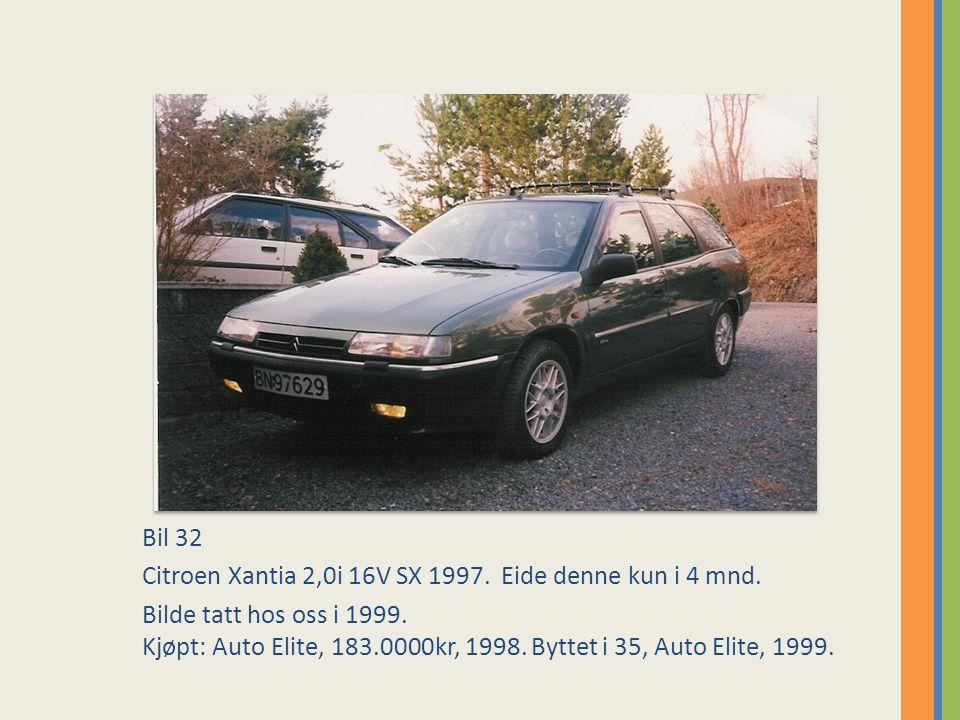 Bil 32 Citroen Xantia 2,0i 16V SX 1997.Eide denne kun i 4 mnd.