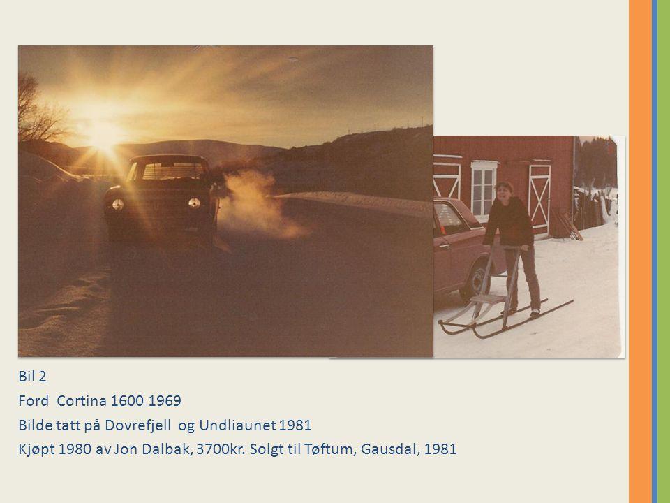 Bil 2 Ford Cortina 1600 1969 Bilde tatt på Dovrefjell og Undliaunet 1981 Kjøpt 1980 av Jon Dalbak, 3700kr.