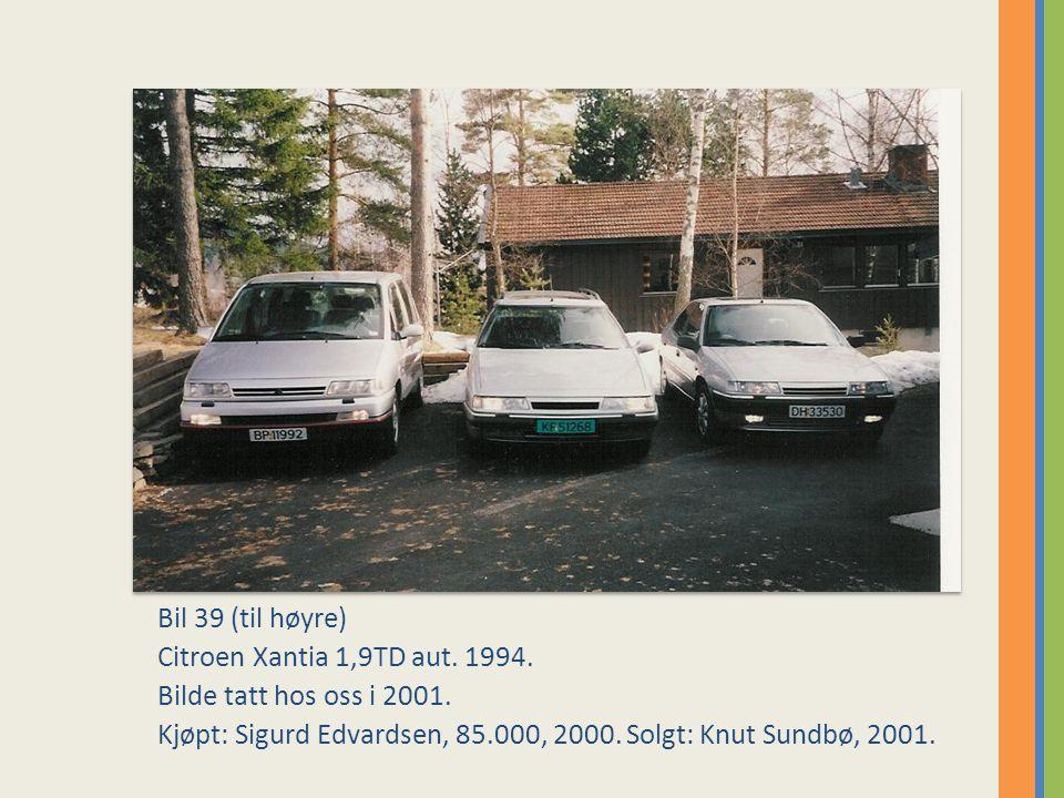 Bil 39 (til høyre) Citroen Xantia 1,9TD aut.1994.