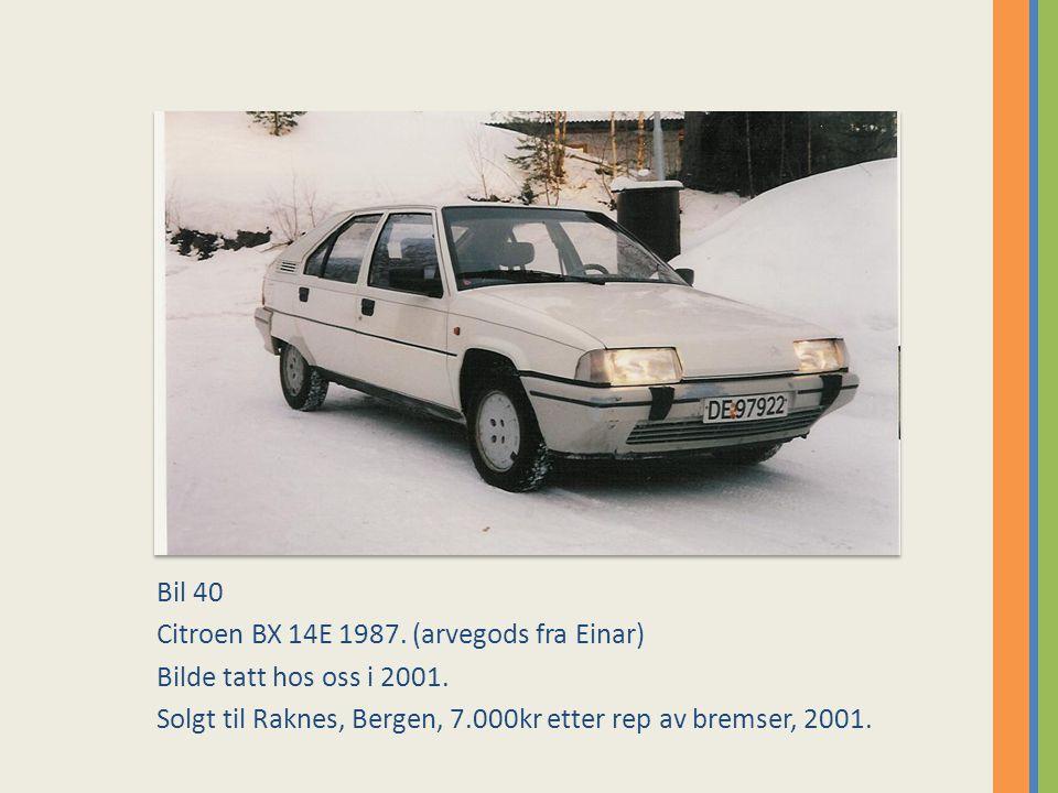 Bil 40 Citroen BX 14E 1987.(arvegods fra Einar) Bilde tatt hos oss i 2001.