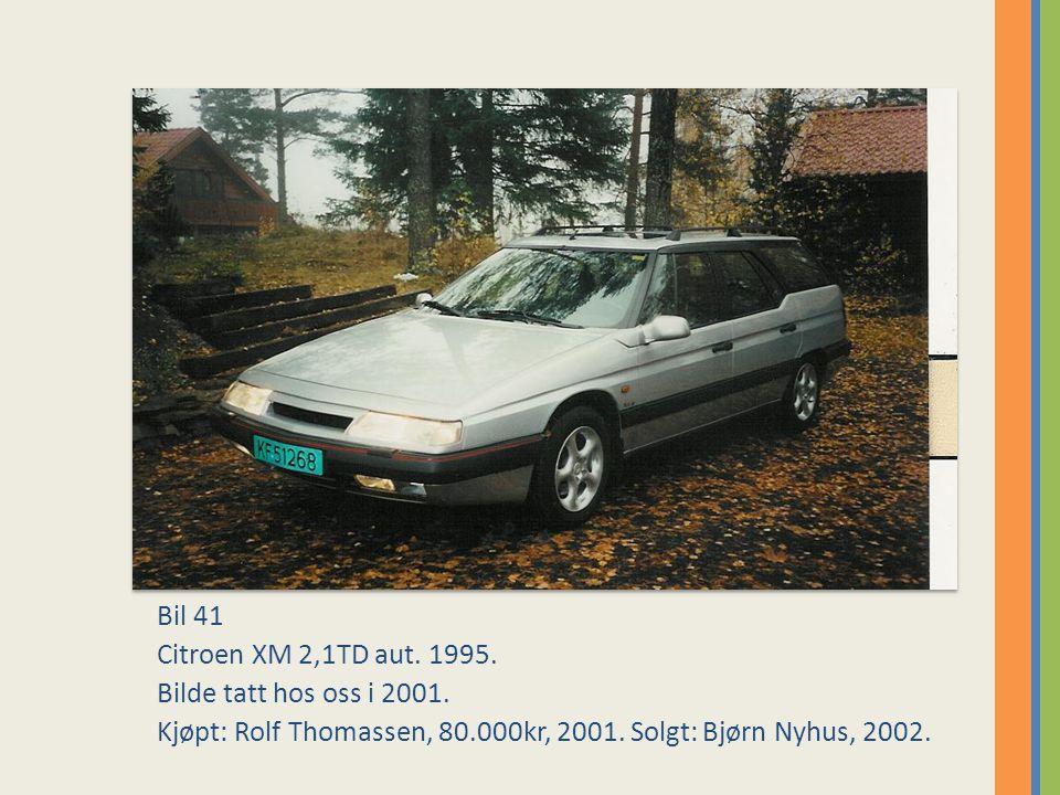 Bil 41 Citroen XM 2,1TD aut.1995. Bilde tatt hos oss i 2001.
