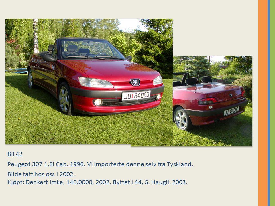 Bil 42 Peugeot 307 1,6i Cab.1996. Vi importerte denne selv fra Tyskland.