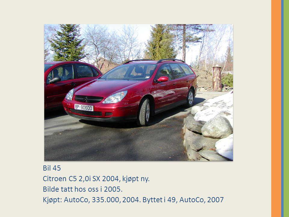 Bil 45 Citroen C5 2,0i SX 2004, kjøpt ny.Bilde tatt hos oss i 2005.