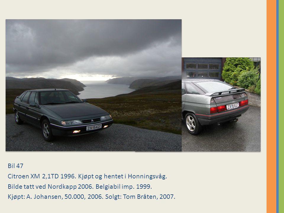 Bil 47 Citroen XM 2,1TD 1996.Kjøpt og hentet i Honningsvåg.