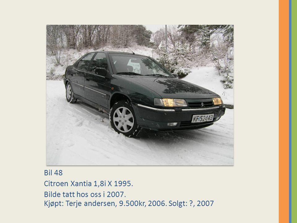 Bil 48 Citroen Xantia 1,8i X 1995.Bilde tatt hos oss i 2007.