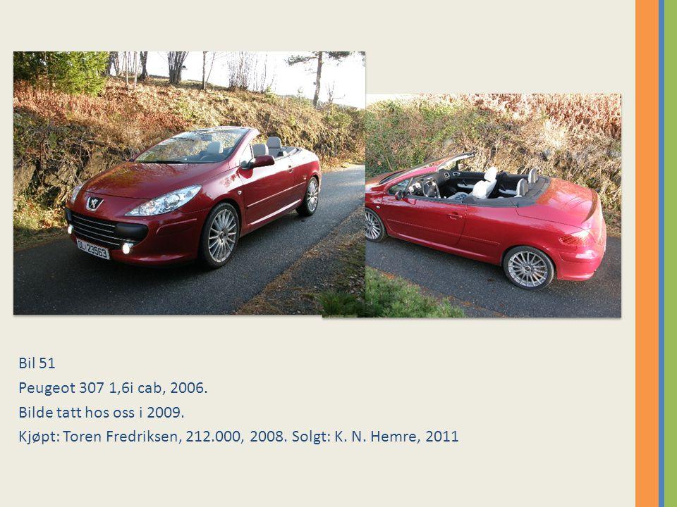 Bil 51 Peugeot 307 1,6i cab, 2006.Bilde tatt hos oss i 2009.