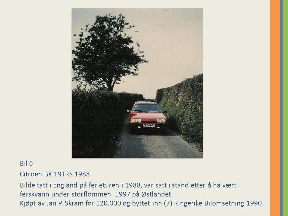 Bil 6 Citroen BX 19TRS 1988 Bilde tatt i England på ferieturen i 1988, var satt i stand etter å ha vært i ferskvann under storflommen 1997 på Østlandet.