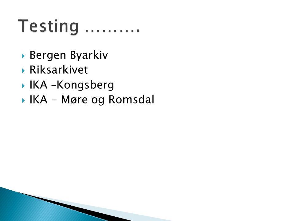  Bergen Byarkiv  Riksarkivet  IKA –Kongsberg  IKA - Møre og Romsdal