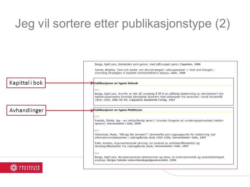 Jeg vil sortere etter publikasjonstype (2) Kapittel i bok Avhandlinger