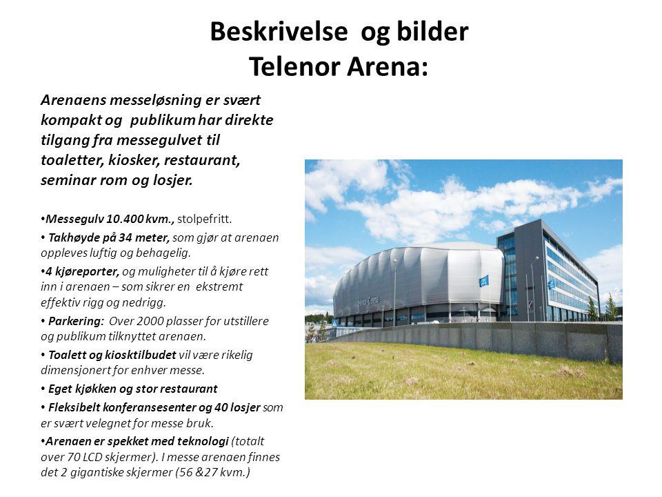Beskrivelse og bilder Telenor Arena: Arenaens messeløsning er svært kompakt og publikum har direkte tilgang fra messegulvet til toaletter, kiosker, restaurant, seminar rom og losjer.