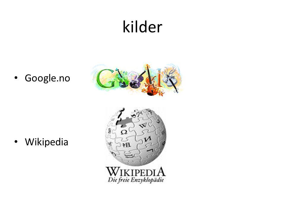 kilder • Google.no • Wikipedia