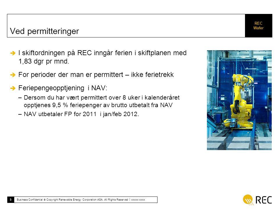 REC Wafer 6 Business Confidential  Copyright Renewable Energy Corporation ASA.