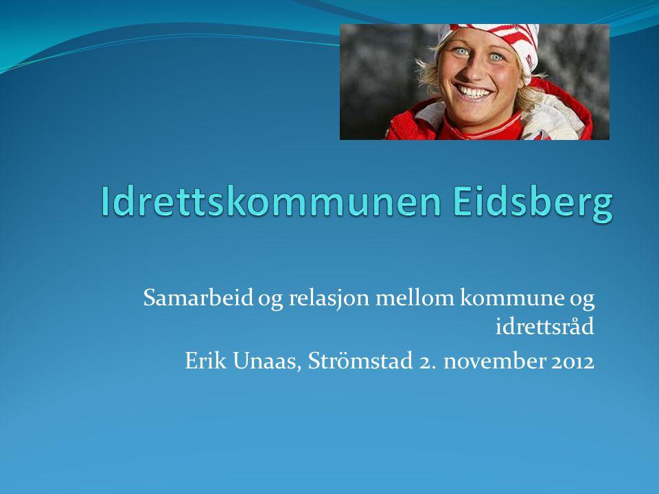 Samarbeid og relasjon mellom kommune og idrettsråd Erik Unaas, Strömstad 2. november 2012