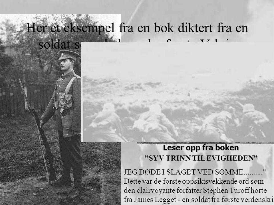 •Over de neste to år kommuniserte Turoff med denne soldat som døde 18år gammel i skyttergravs -krigen - og sammen skapte de boken SYV TRINN TIL EVIGHETEN (ca 1990) •( seven steps to eternity -var den engelske org.tittel) JEG DØDE I SLAGET VED SOMME.......... Dette var de første oppsiktsvekkende ord som den clairvoyante forfatter Stephen Turoff hørte fra James Legget - en soldat fra første verdenskrig.