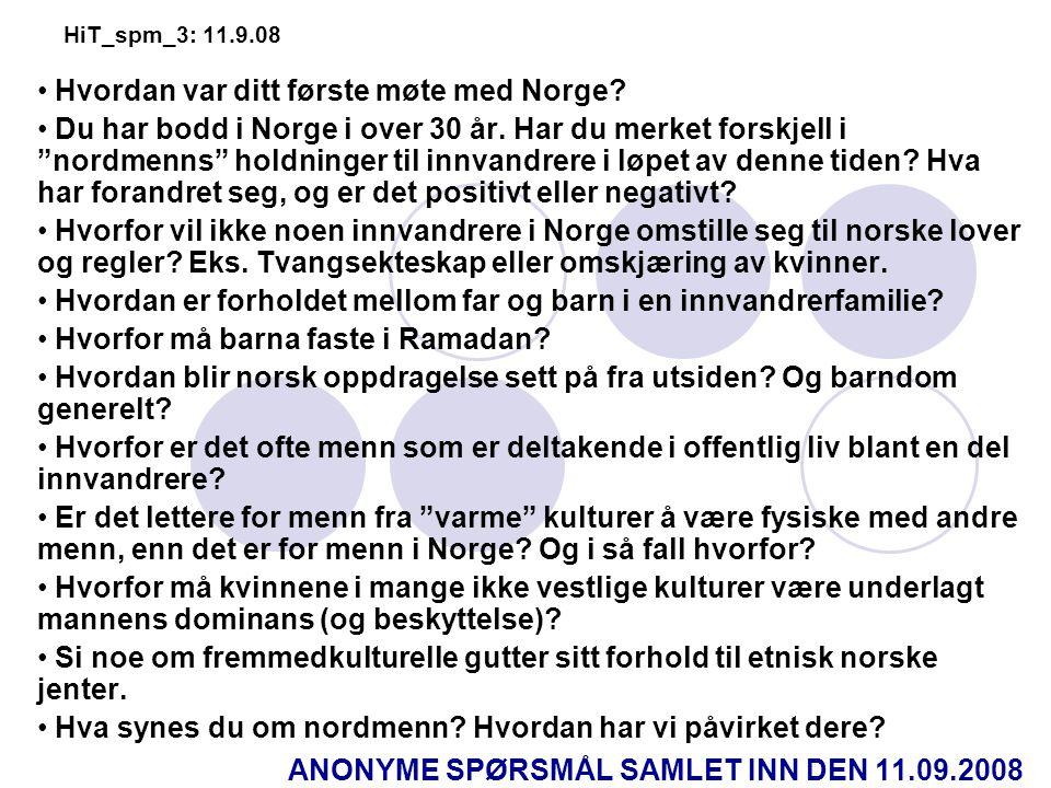 HiT_spm_3: 11.9.08 • Hvordan var ditt første møte med Norge.