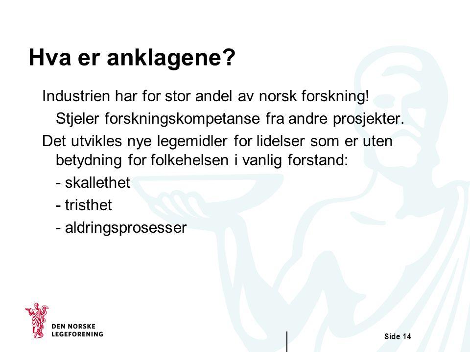 Side 14 Hva er anklagene. Industrien har for stor andel av norsk forskning.