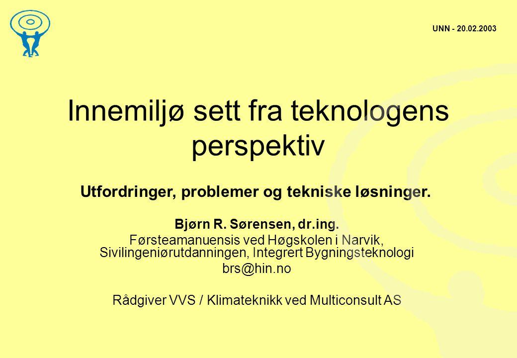 Innemiljø sett fra teknologens perspektiv Bjørn R.
