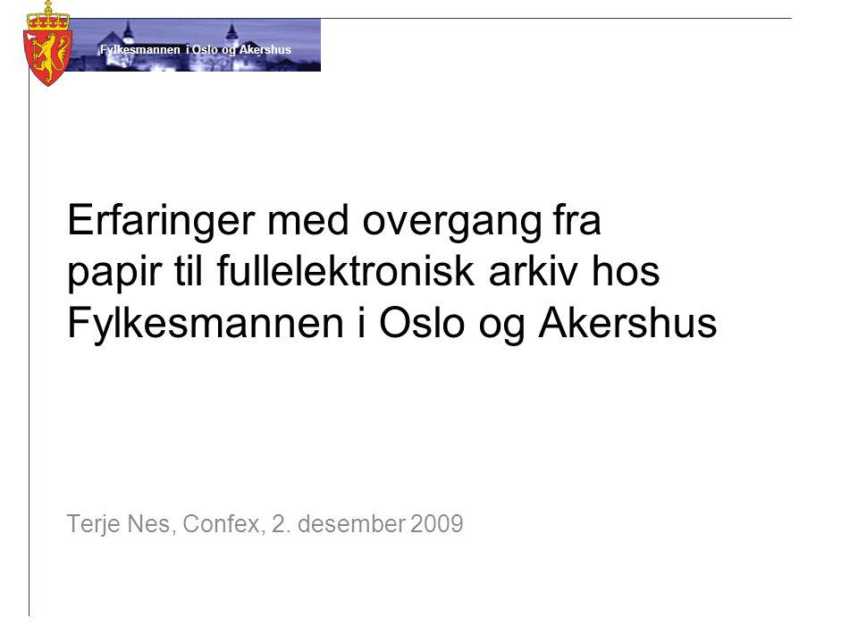Fylkesmannen i Oslo og Akershus •Omtrent 260 ansatte •Arkiv og it i hver sin seksjon, men med nært samarbeid •En veldig heterogen gruppe, mange ulike preferanser •Administrativt underlagt Fornyings- og administrasjonsdepartementet (FAD)