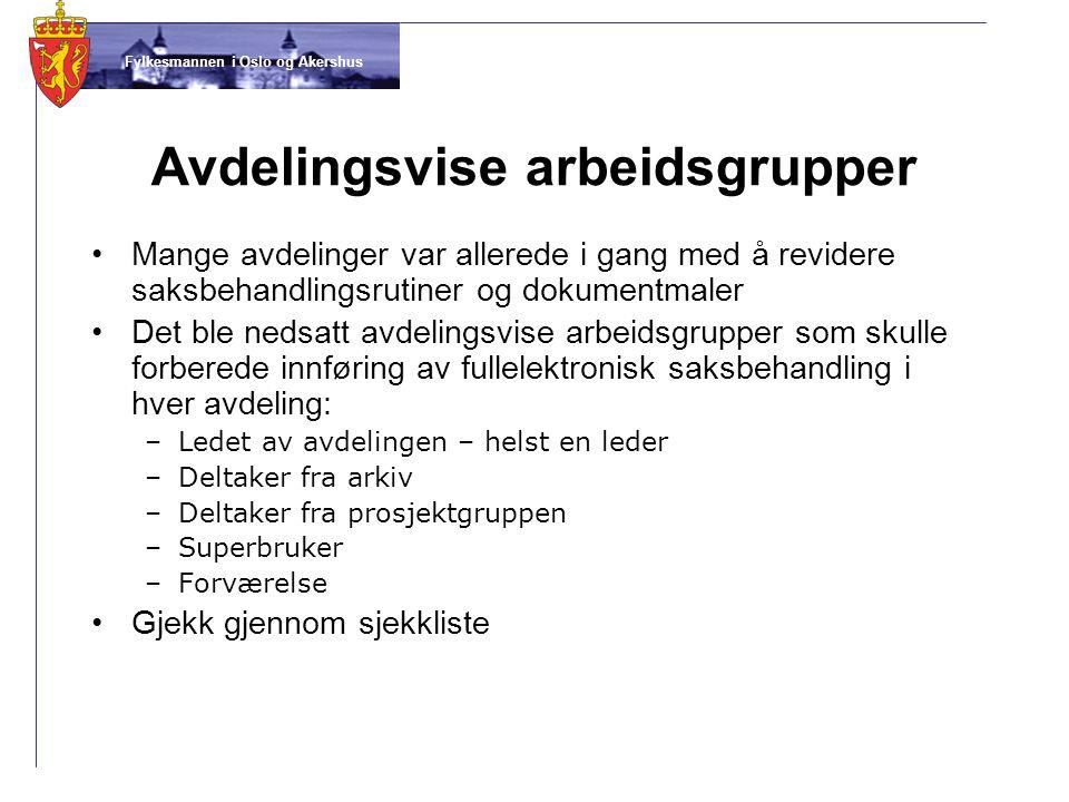 Fylkesmannen i Oslo og Akershus Avdelingsvise arbeidsgrupper •Mange avdelinger var allerede i gang med å revidere saksbehandlingsrutiner og dokumentma