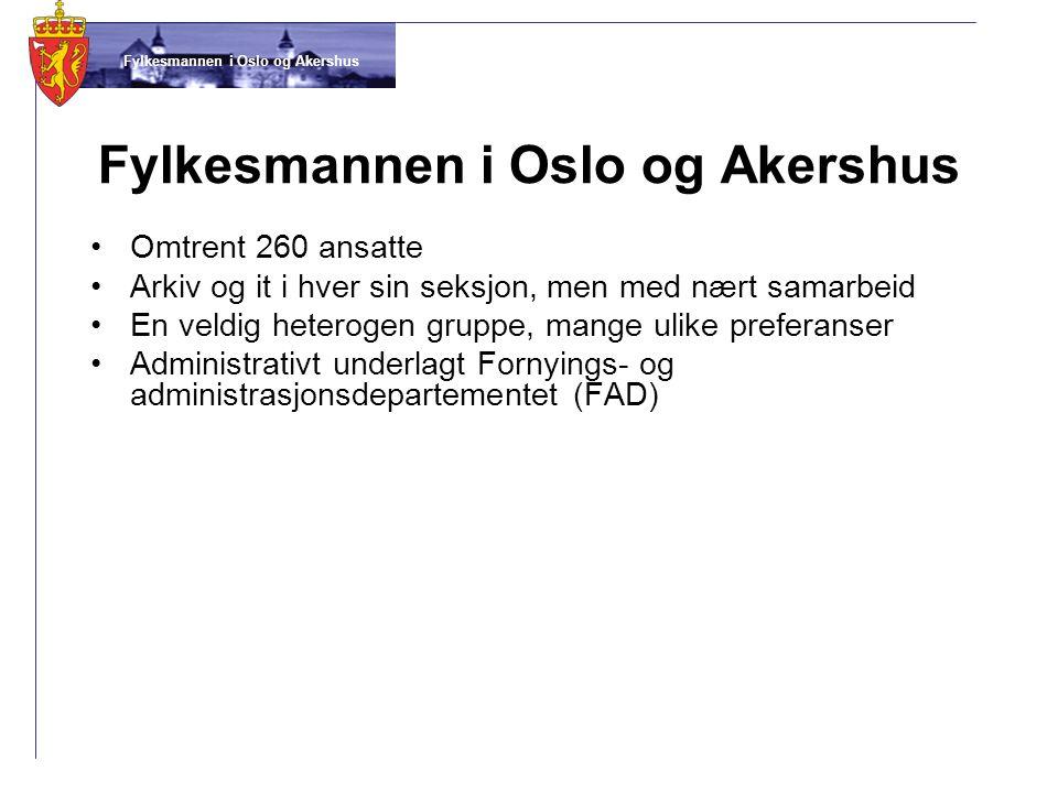 Fylkesmannen i Oslo og Akershus •Omtrent 260 ansatte •Arkiv og it i hver sin seksjon, men med nært samarbeid •En veldig heterogen gruppe, mange ulike