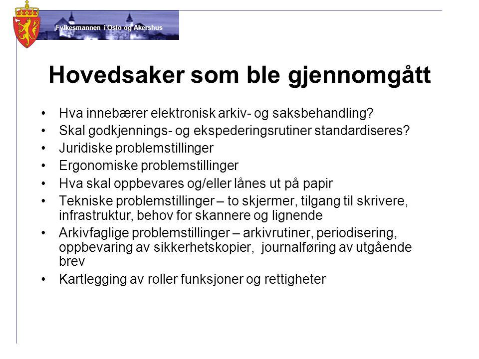 Fylkesmannen i Oslo og Akershus Hovedsaker som ble gjennomgått •Hva innebærer elektronisk arkiv- og saksbehandling? •Skal godkjennings- og ekspedering