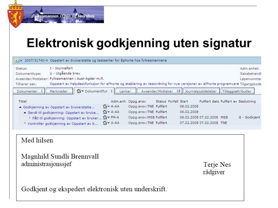 Fylkesmannen i Oslo og Akershus Elektronisk godkjenning uten signatur