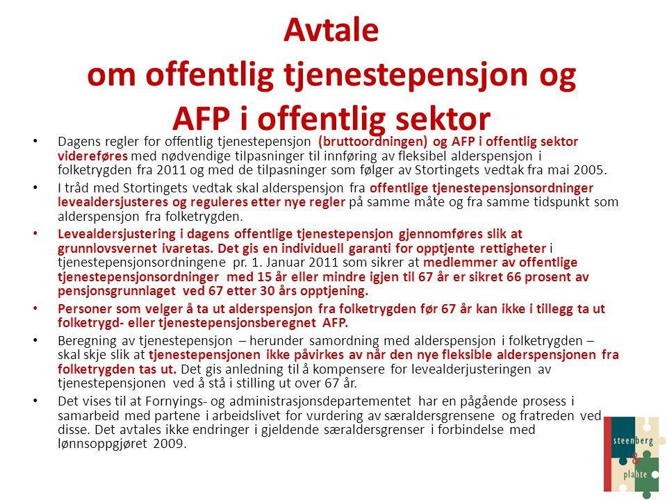 Avtale om offentlig tjenestepensjon og AFP i offentlig sektor • Dagens regler for offentlig tjenestepensjon (bruttoordningen) og AFP i offentlig sekto