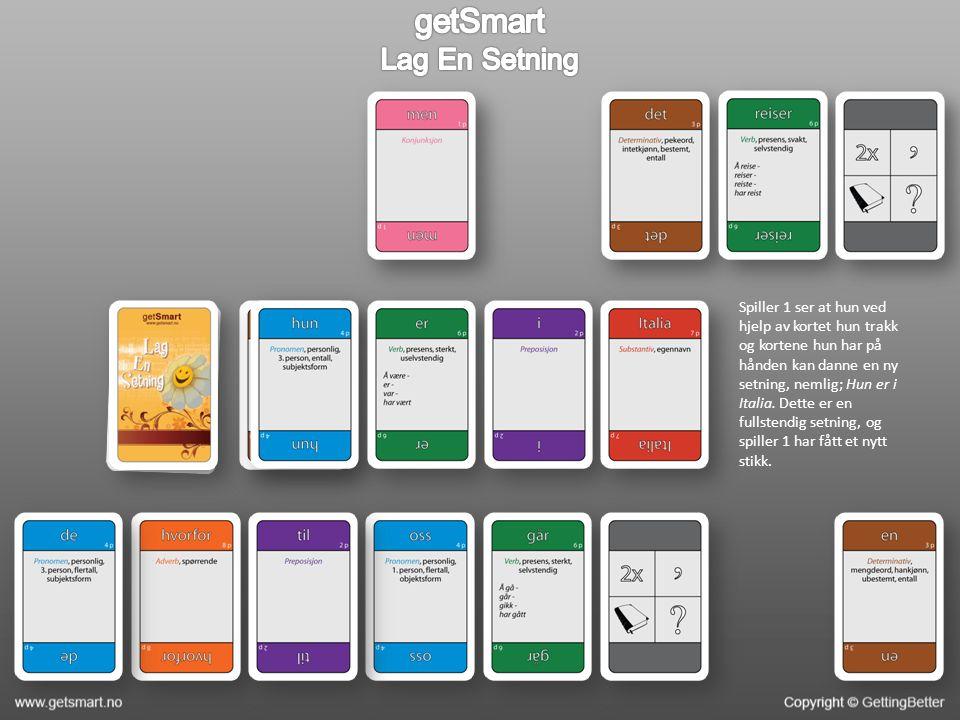 Spiller 1 ser at hun ved hjelp av kortet hun trakk og kortene hun har på hånden kan danne en ny setning, nemlig; Hun er i Italia.