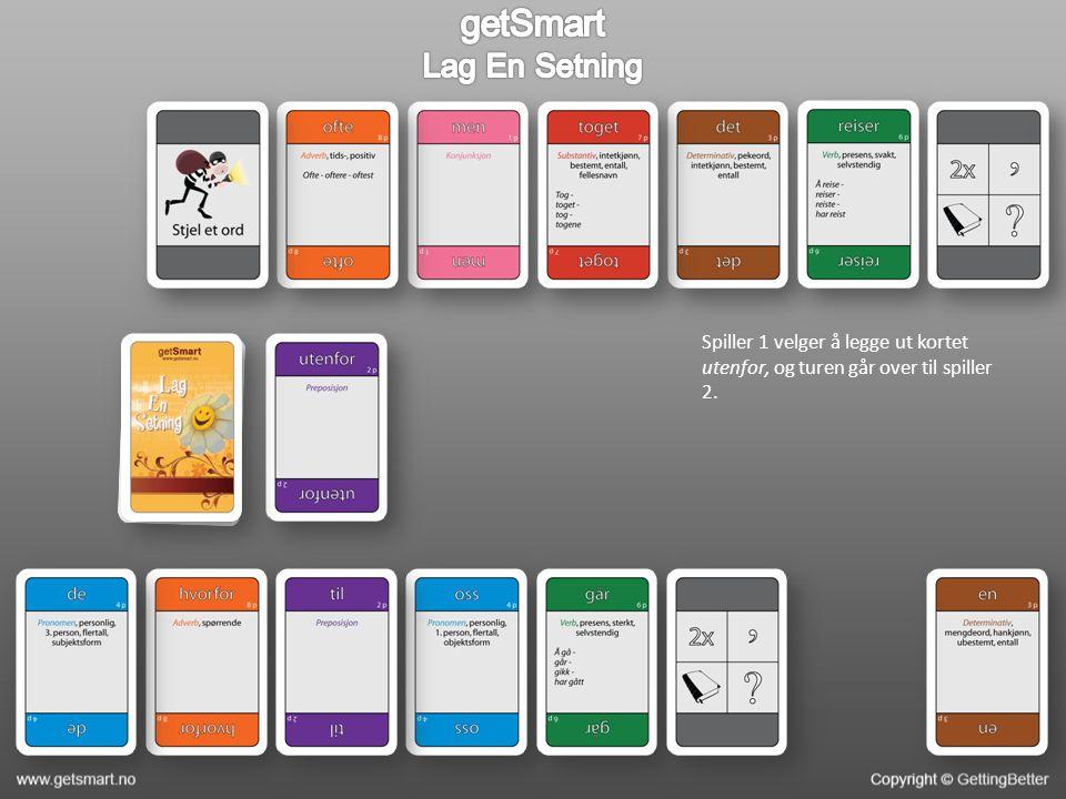 Spiller 1 velger å legge ut kortet utenfor, og turen går over til spiller 2.