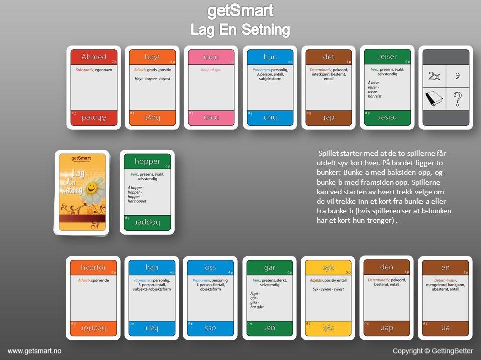 Spillet starter med at de to spillerne får utdelt syv kort hver.