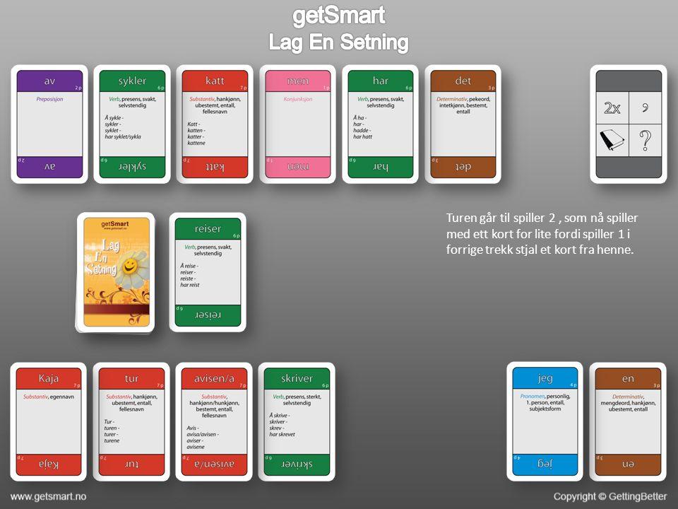 Turen går til spiller 2, som nå spiller med ett kort for lite fordi spiller 1 i forrige trekk stjal et kort fra henne.