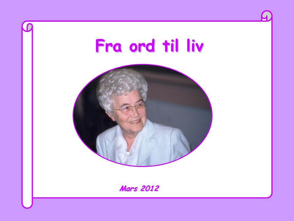 Fra ord til liv Fra ord til liv Mars 2012 Mars 2012