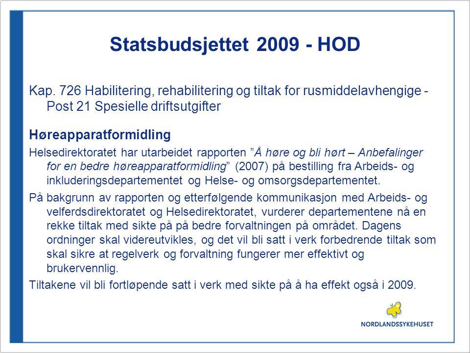 Statsbudsjettet 2009 - HOD Kap. 726 Habilitering, rehabilitering og tiltak for rusmiddelavhengige - Post 21 Spesielle driftsutgifter Høreapparatformid