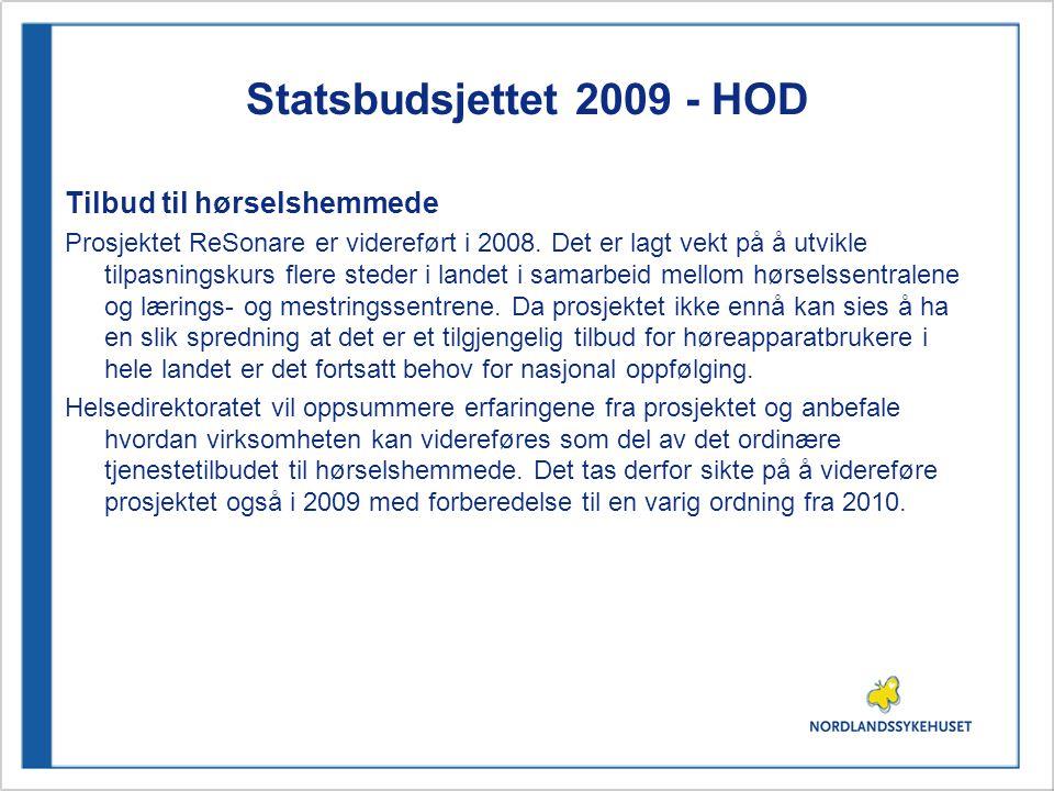 Statsbudsjettet 2009 - HOD Tilbud til hørselshemmede Prosjektet ReSonare er videreført i 2008. Det er lagt vekt på å utvikle tilpasningskurs flere ste