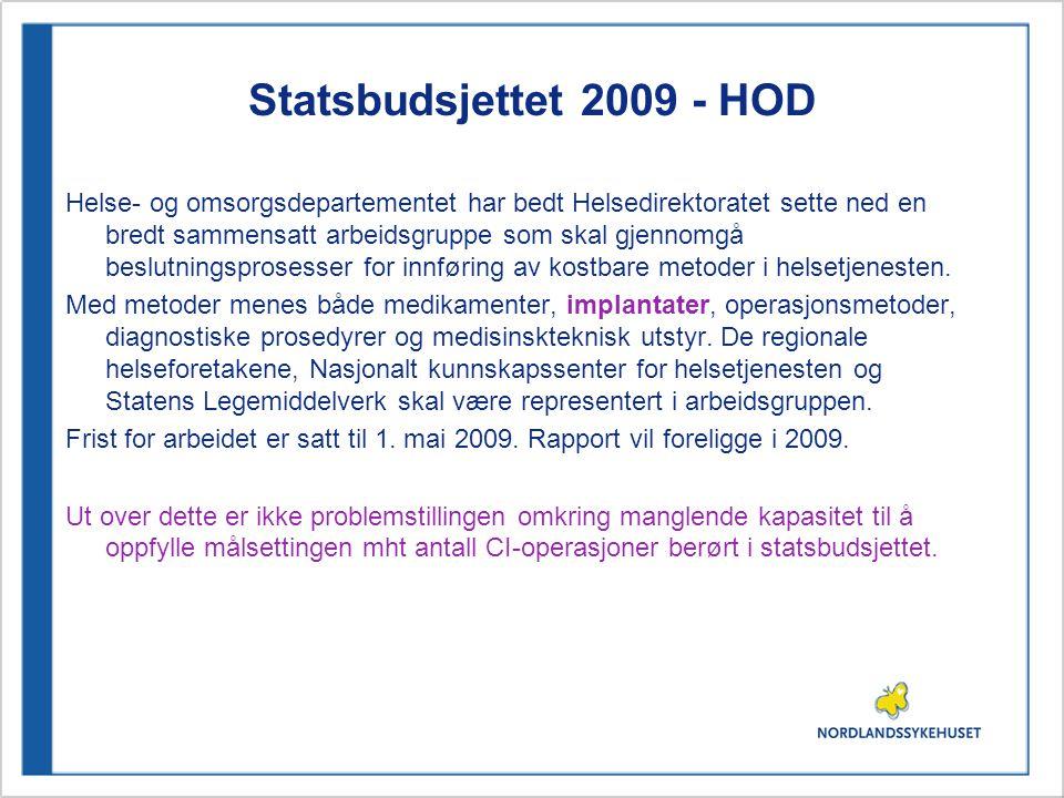 Statsbudsjettet 2009 - HOD Helse- og omsorgsdepartementet har bedt Helsedirektoratet sette ned en bredt sammensatt arbeidsgruppe som skal gjennomgå be