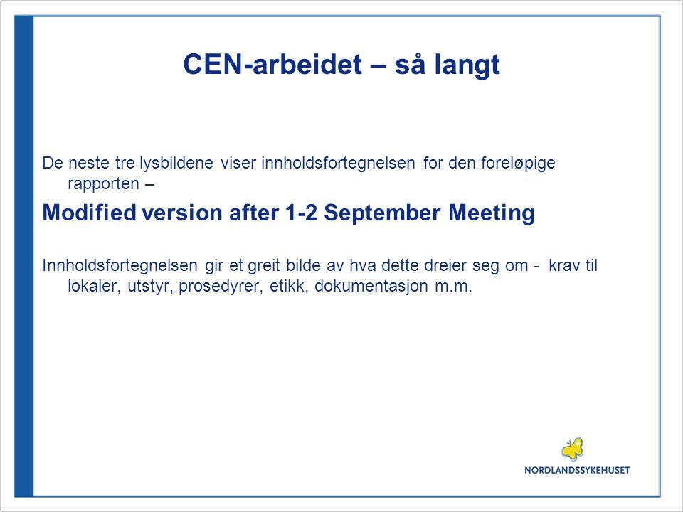 CEN-arbeidet – så langt De neste tre lysbildene viser innholdsfortegnelsen for den foreløpige rapporten – Modified version after 1-2 September Meeting