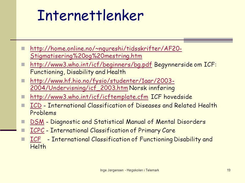 Inge Jørgensen - Høgskolen i Telemark19 Internettlenker  http://home.online.no/~nqureshi/tidsskrifter/AF20- Stigmatisering%20og%20mestring.htm http:/