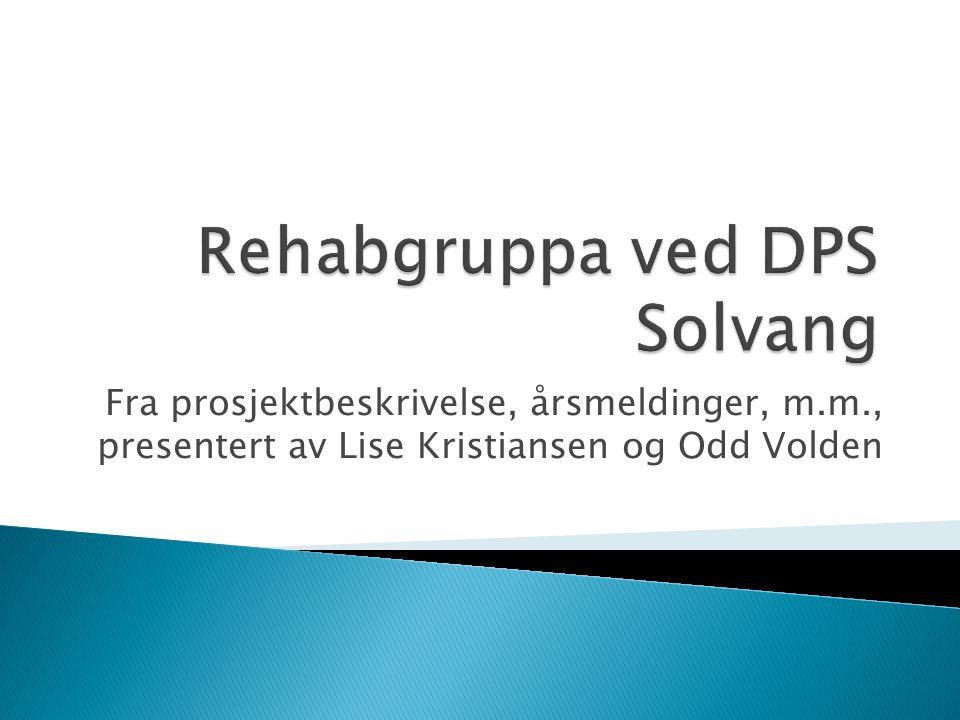 Fra prosjektbeskrivelse, årsmeldinger, m.m., presentert av Lise Kristiansen og Odd Volden